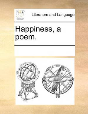 Happiness, a Poem.