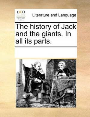 The History of Jack and the Giants. in All Its Parts.