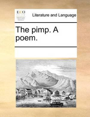 The Pimp. a Poem.