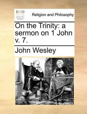 On the Trinity: A Sermon on 1 John V. 7.