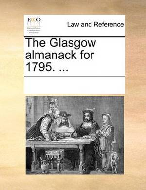 The Glasgow Almanack for 1795. ...