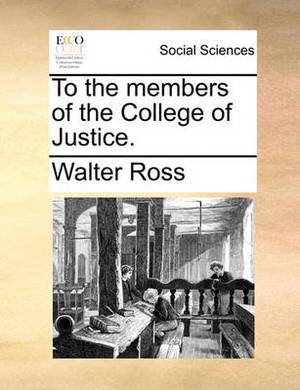 To the Members of the College of Justice