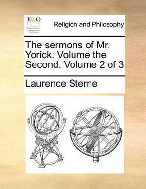 The Sermons of Mr. Yorick. Volume the Second. Volume 2 of 3