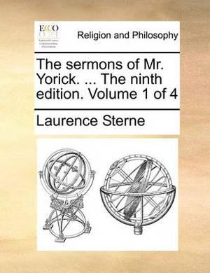 The Sermons of Mr. Yorick. ... the Ninth Edition. Volume 1 of 4