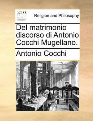 del Matrimonio Discorso Di Antonio Cocchi Mugellano.