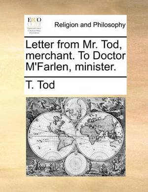 Letter from Mr. Tod, Merchant. to Doctor M'Farlen, Minister.
