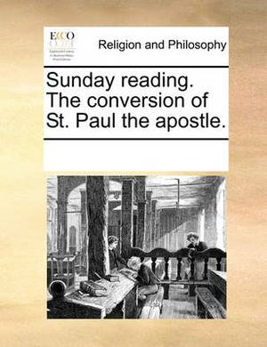 Sunday Reading. the Conversion of St. Paul the Apostle.