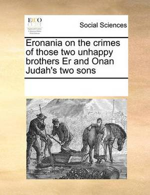Eronania on the Crimes of Those Two Unhappy Brothers Er and Onan Judah's Two Sons
