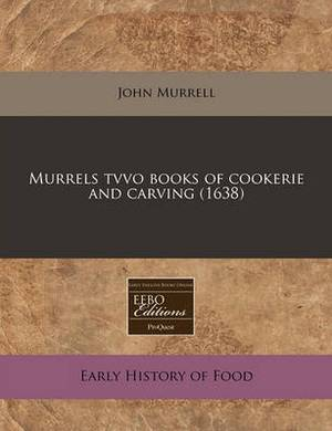 Murrels Tvvo Books of Cookerie and Carving (1638)