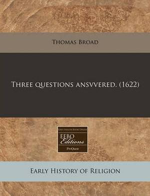 Three Questions Ansvvered. (1622)