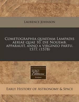 Cometographia Quaedam Lampadis Aeriae Quae 10. Die Nouemb. Apparauit, Anno a Virgineo Partu. 1577. (1578)