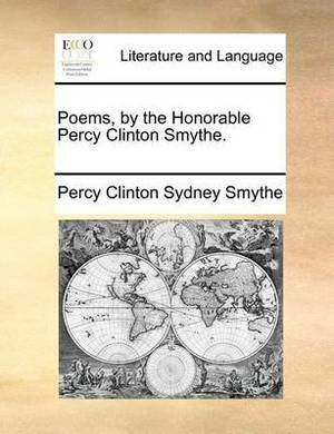 Poems, by the Honorable Percy Clinton Smythe.