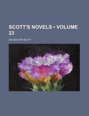Scott's Novels (Volume 23)