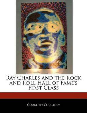 Ray Charles and the Rock and Roll Hall of Fame's First Class