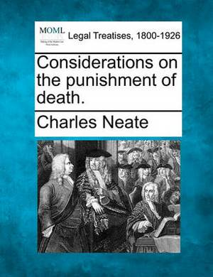 Considerations on the Punishment of Death.
