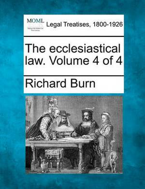 The Ecclesiastical Law. Volume 4 of 4