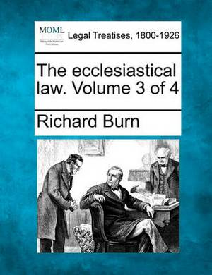 The Ecclesiastical Law. Volume 3 of 4
