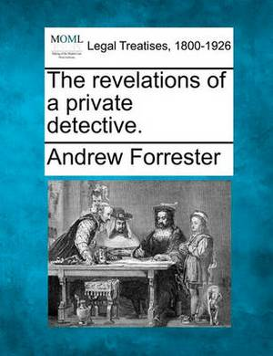 The Revelations of a Private Detective.