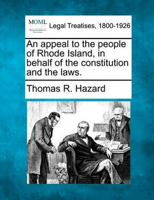 An Appeal to the People of Rhode Island, in Behalf of the Constitution and the Laws.