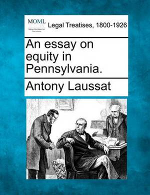 An Essay on Equity in Pennsylvania.