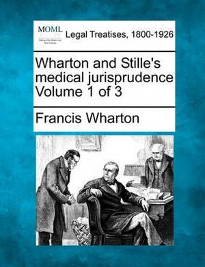 Wharton and Stille's Medical Jurisprudence Volume 1 of 3