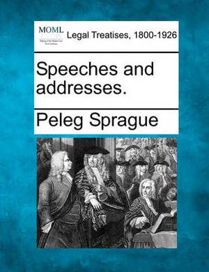 Speeches and Addresses.