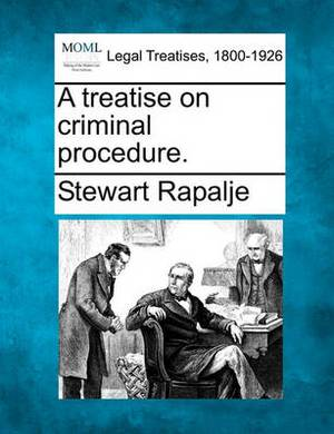 A Treatise on Criminal Procedure.