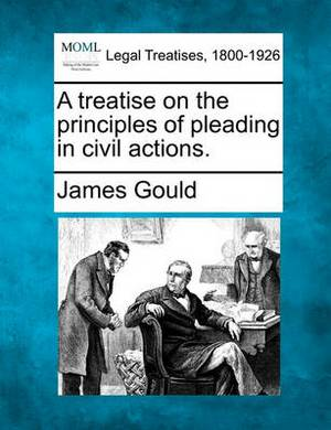 A Treatise on the Principles of Pleading in Civil Actions.