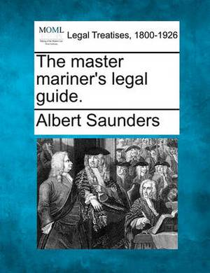The Master Mariner's Legal Guide.