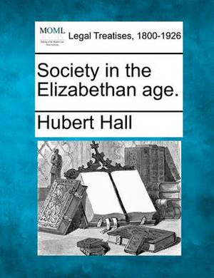 Society in the Elizabethan Age.