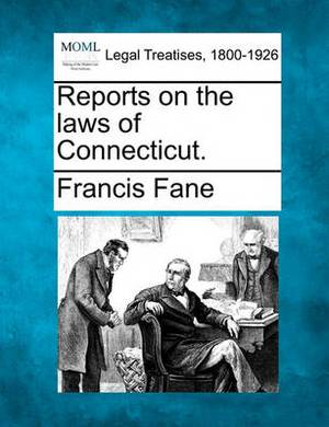 Reports on the Laws of Connecticut.