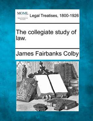 The Collegiate Study of Law.