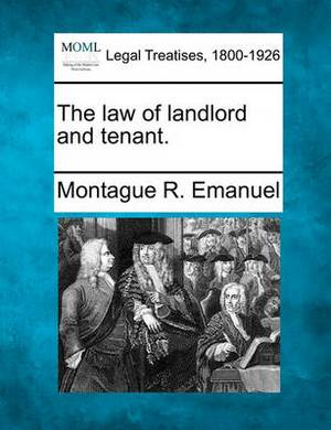 The Law of Landlord and Tenant.