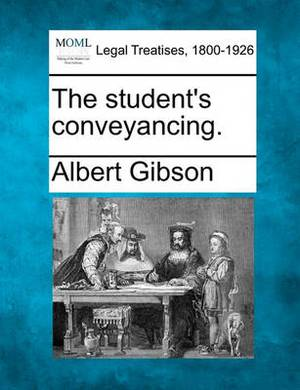 The Student's Conveyancing.