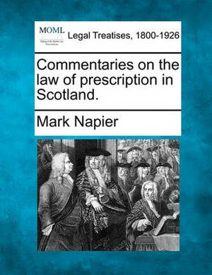 Commentaries on the Law of Prescription in Scotland.
