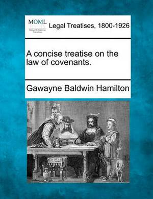 A Concise Treatise on the Law of Covenants.
