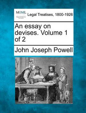 An Essay on Devises. Volume 1 of 2