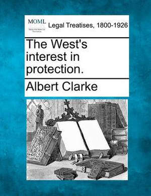The West's Interest in Protection.