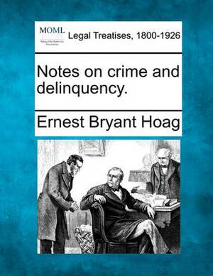 Notes on Crime and Delinquency.