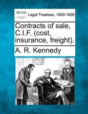 Contracts of Sale, C.I.F. (Cost, Insurance, Freight).