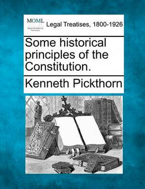 Some Historical Principles of the Constitution.