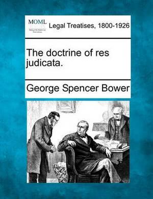 The Doctrine of Res Judicata.