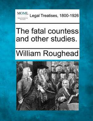 The Fatal Countess and Other Studies.
