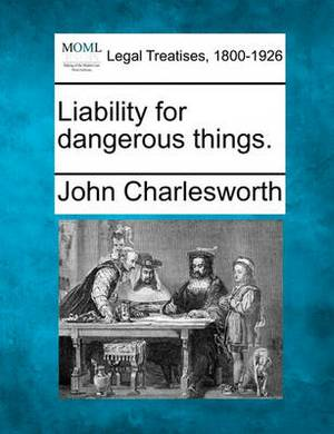 Liability for Dangerous Things.