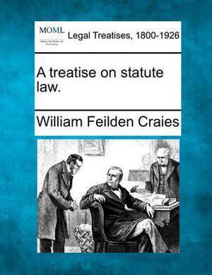 A Treatise on Statute Law.