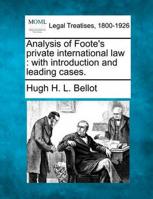 Analysis of Foote's Private International Law: With Introduction and Leading Cases.