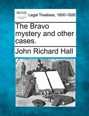 The Bravo Mystery and Other Cases.