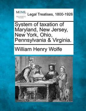 System of Taxation of Maryland, New Jersey, New York, Ohio, Pennsylvania & Virginia.