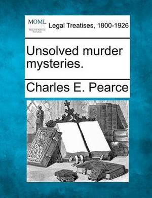 Unsolved Murder Mysteries.