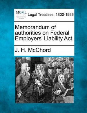 Memorandum of Authorities on Federal Employers' Liability ACT.
